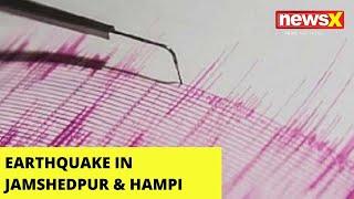 Earthquake hits Jamshedpur & Hampi |NewsX - NEWSXLIVE