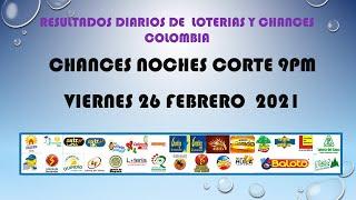 RESULTADOS DEL CHANCES NOCHES DE VIERNES 26 DE FEBRERO 2021 CORTE 9PM