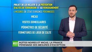 Antiterrorisme : le texte qui pérennise des mesures d'exception