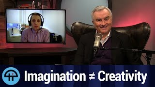 Imagination Does Not Equal Creativity