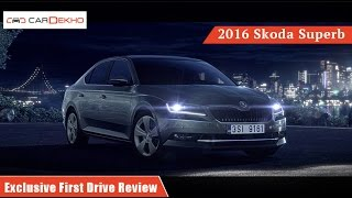 Skoda Superb | Exclusive First Drive Review | CarDekho.com
