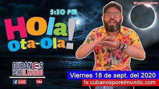 Alex Otaola en Hola! Ota-Ola en vivo por YouTube Live (viernes 18 de septiembre del 2020)