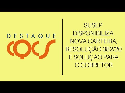 Imagem post: Susep disponibiliza nova carteira, Resolução 382/20 e Solução para o Corretor