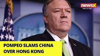 Pompeo slams China over HK law |NewsX - NEWSXLIVE