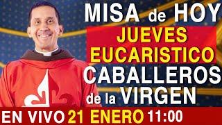 MISA de HOY En VIVO 11:00 - JUEVES EUCARÍSTICO - 21 de Enero - Escriba sus intenciones en el chat