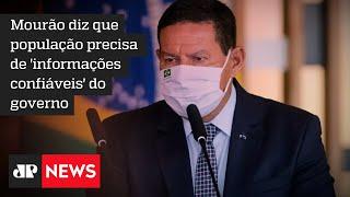 Mourão afirma que 'governo deixou de orientar população' durante a pandemia