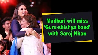 Madhuri will miss 'Guru-shishya bond' with Saroj Khan - IANSINDIA