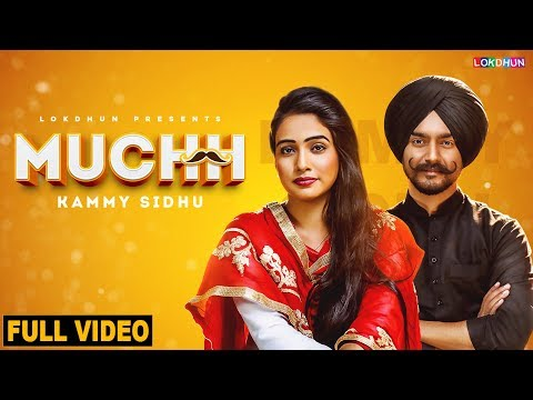 Muchh-Kammy Sidhu HD Video Song With Lyrics | Mp3 Download