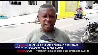 Ex empleados de salud pública en Monte Plata demandan pago de prestaciones