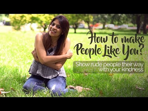 How to win over Rude People and make them Like you?
