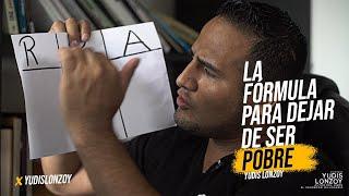 La Fórmula para Dejar de ser Pobre | Yudis Lonzoy