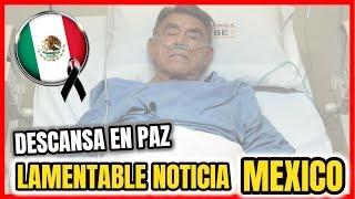 ???? TRISTE NOTICIA En Mexico | HACE UNAS HORAS FALLE-CE Hector Suarez | Noticias De Hoy