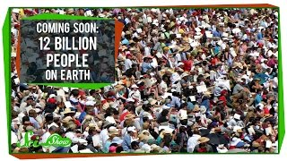 Coming Soon: 12 Billion People on Earth