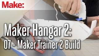 Maker Hangar 2: 07 - Maker Trainer 2 Build