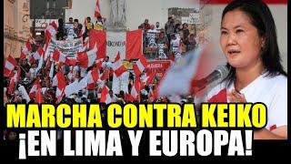 KEIKO FUJIMORI: REALIZAN MARCHA EN LIMA Y EUROPA EN CONTRA DE LA CANDIDATA POR LA SEGUNDA VUELTA
