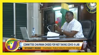 Committee Chairman Chided for not Taking Covid Vaccine | TVJ News - May 23 2021
