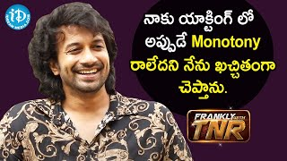 Actor Satyadev about Monotony in acting career   Frankly With TNR   iDream Movies - IDREAMMOVIES