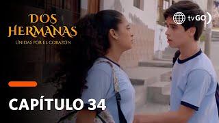 Dos Hermanas: Brayan le pidió a Mayra confiar en el nuevamente (Capítulo 34)
