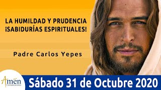 Evangelio De Hoy Sábado 31 Octubre 2020. Lucas 14,1.7-11. Padre Carlos Yepes