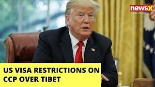 US visa restrictions on CCP over Tibet | NewsX - NEWSXLIVE