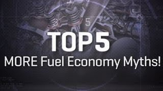 Top 5: MORE fuel economy myths!