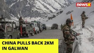 Big Breakthrough For India | China Pulls Back 2 km in Galwan | NewsX - NEWSXLIVE