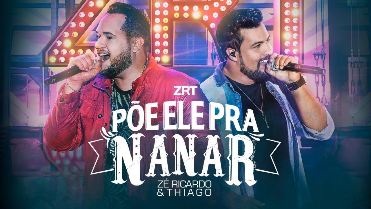 Põe Ele Pra Nanar - Zé Ricardo e Thiago