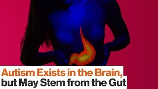 Could Autism Be Caused by Gut Microbes? | Dr. Emeran Mayer
