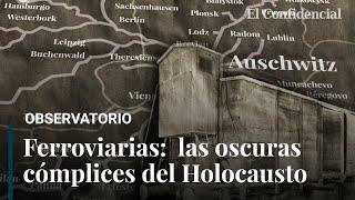Los trenes a Auschwitz: el colosal sistema europeo orquestado por el Tercer Reich