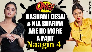 THIS is why; Rashami Desai and Nia Sharma won't be a part of Naagin 4 | Checkout to know more | - TELLYCHAKKAR