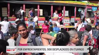 900 desplazados en Ituango por enfrentamientos