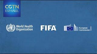 La FIFA, la OMS y la Comisión Europea lanzan una campaña para ayudar a las víctimas