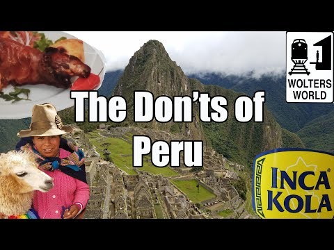 connectYoutube - Visit Peru - The Don'ts of Visiting Peru