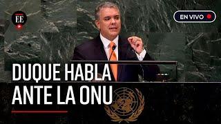 """""""Maduro se sostiene con los recursos del narcotráfico"""": Duque ante la ONU - El Espectador"""