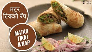 मटर टिक्की रॅप  | Matar Tikki Wrap | Sanjeev Kapoor Khazana - SANJEEVKAPOORKHAZANA