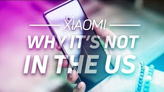 What's keeping Xiaomi from the US market?