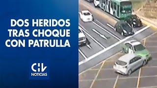 Madre e hijo quedan heridos tras chocar con patrulla: Carabineros perseguía a delincuentes