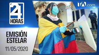 Noticias Ecuador: Noticiero 24 Horas, 11/05/2020 (Emisión Estelar)