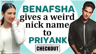 Can you guess? What's the weird name that Benafsha has for beau Priyank? | Checkout to know more | - TELLYCHAKKAR