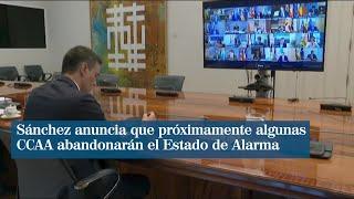 Pedro Sánchez anuncia que habrá autonomías que saldrán del estado de alarma