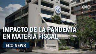 Especialistas explican impacto de la pandemia en materia fiscal | ECO News