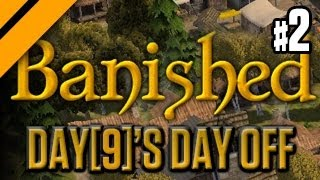 Day[9]'s Day Off - Banished P2