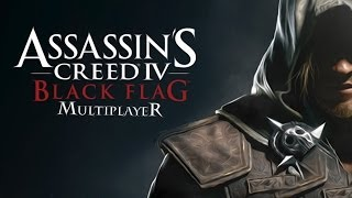 ASS ASSAS' - Assassins Creed 4: Black Flag: Multiplayer