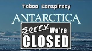 Antarctica - Sorry We're Closed! Our Hidden Flat Earth