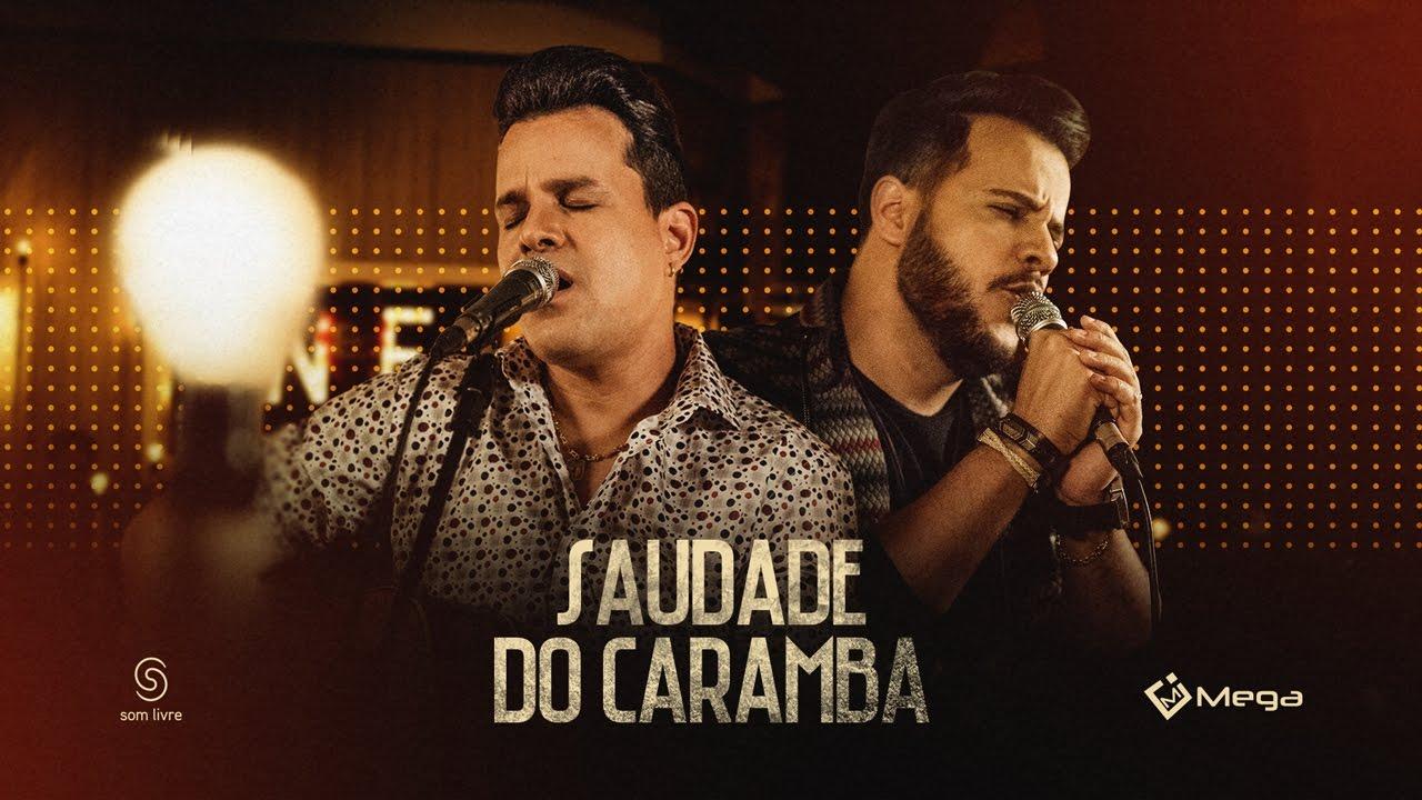 Saudade do Caramba - João Neto e Frederico