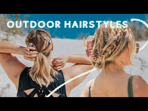 Hairstyles for the Outdoors (Beach, hiking, camping, all the things!!) – KayleyMelissa