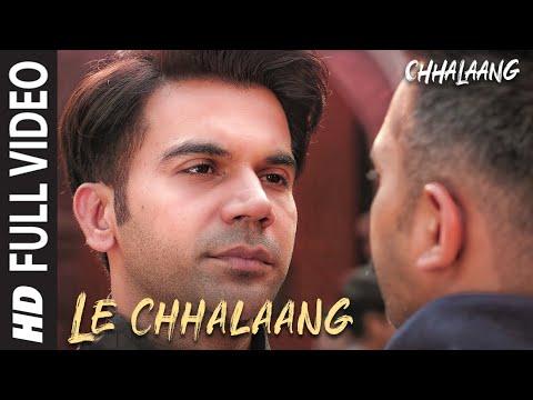 Chhalaang: Le Chhalaang (Full Video) Rajkummar R, Nushrratt | Daler Mehndi, Hitesh Sonik, Luv Ranjan