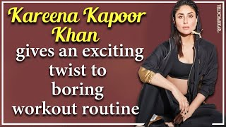 Kareena Kapoor Khan aka Bebo gives an exciting twist to her boring workout regime   Checkout Now! - TELLYCHAKKAR