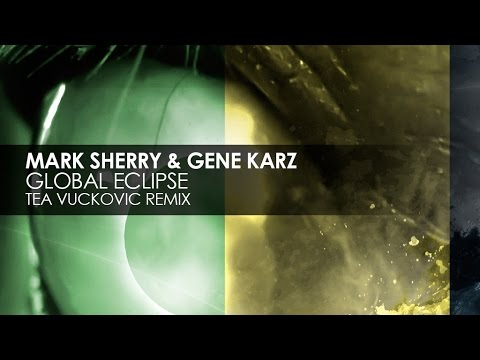 Mark Sherry & Gene Karz - Global Eclipse (Tea Vuckovic Remix)