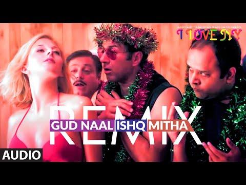 Gud Naal Ishq Mitha : Remix (AUDIO)   I Love New Year   Sunny Deol, Kangana Ranaut   Tochi Raina